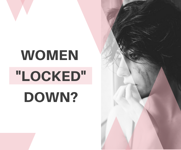 Women _Locked_ down_