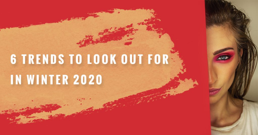 Makeup Trends To Look Out For In Winter 2020