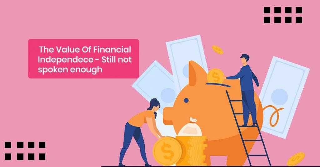 The value of financial independece - still not spoken enough