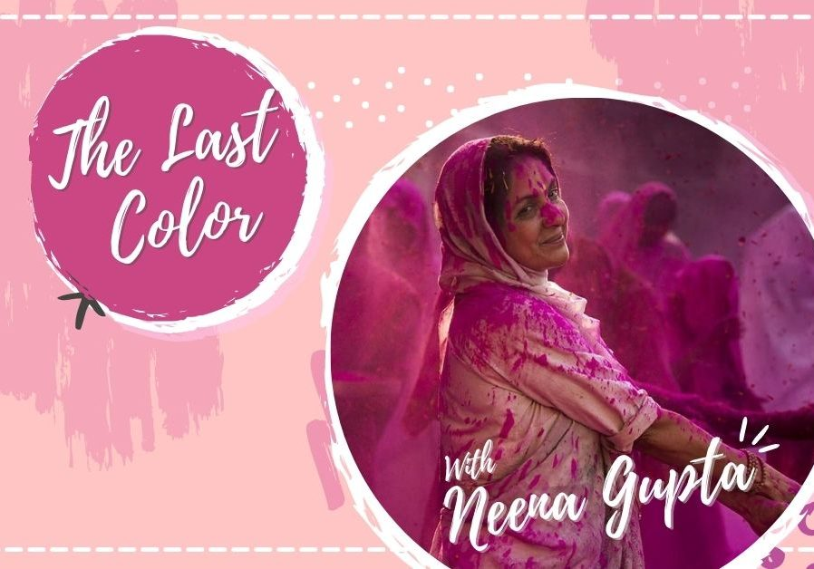 The Last Color — Neena Gupta Starrer Is A Tight Slap On Society!